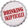 Drinking Skeptically!